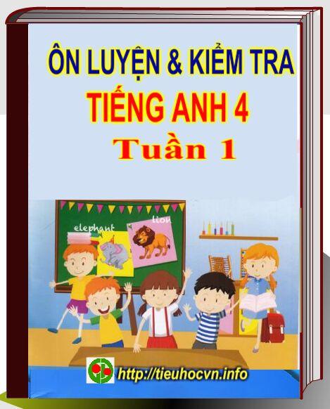 On-luyen-va-kiem-tra-Tieng-Anh-Lop-4-Week-1