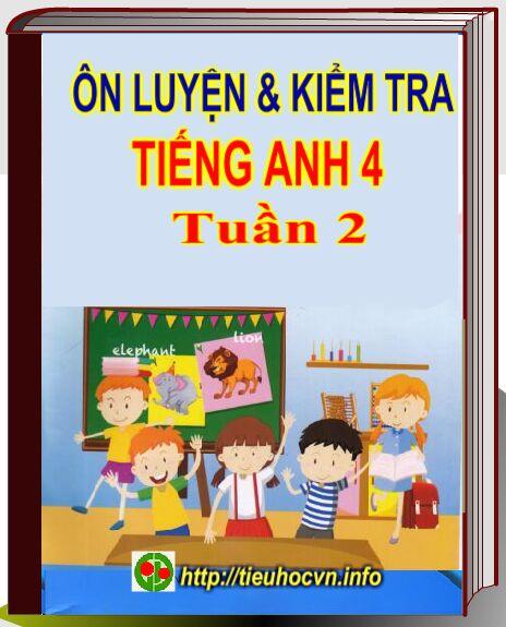 On-luyen-va-kiem-tra-Tieng-Anh-Lop-4-Week-2